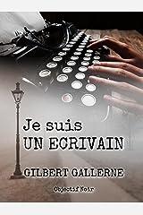 Je suis un écrivain (comment écrire un thriller, un polar, un roman d'horreur...): Guide de l'auteur professionnel Format Kindle