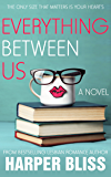 Everything Between Us (Pink Bean Series Book 3) (English Edition)