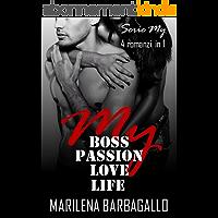 My Boss, Passion, Love, Life (SERIE MY - 4 romanzi in 1) (Italian Edition)