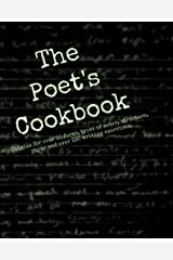The Poet's Cookbook: Details for over 50 forms, types of meter, structure, rhyme and over 100 writing exercises. Kindle Edition