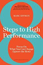 8 Steps to High Performance: Focus on What You Can Change (Ignore the Rest)
