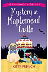 Mystery at Maplemead Castle: A laugh-till-you-cry cozy mystery (The Chapelwick Mysteries Book 2) Kindle Edition