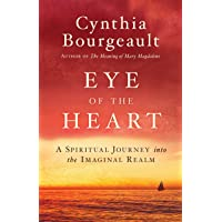 Eye of the Heart: A Spiritual Journey into the Imaginal Realm