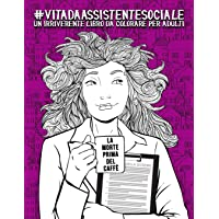 Vita da Assistente Sociale: Un irriverente libro da colorare per adulti: Un libro antistress per assistenti sociali e…