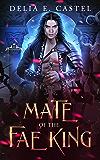 Mate of the Fae King (Dark Faerie Court Book 2)