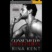 Consumed by Deception: A Dark Marriage Mafia Romance (Deception Trilogy Book 3) (English Edition)
