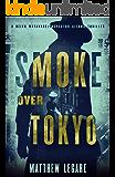 Smoke Over Tokyo (Reiko Watanabe / Inspector Aizawa Book 2)