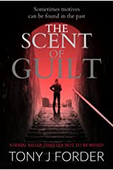 The Scent of Guilt: a serial killer thriller not to be missed (DI Bliss Book 2) Kindle Edition