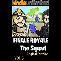 FINALE ROYALE | The Squad: Original Fortnite Comics vol5 (English Edition)