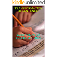 TRANSFORMATION OF SENTENCES: SIMPLE, COMPOUND, COMPLEX SENTENCES