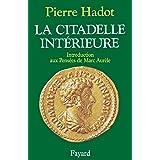 La Citadelle intérieure : Introduction aux Pensées de Marc Aurèle (Essais)