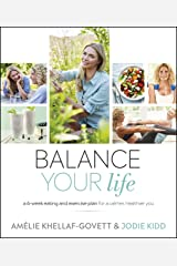 Balance Your Life: A 6-week Eating and Exercise Plan for a Calmer, Healthier You Kindle Edition