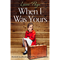 When I Was Yours: Absolutely heartbreaking World War 2 historical fiction (English Edition)