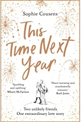 This Time Next Year: Get ready to fall for this year's most extraordinary love story Kindle Edition