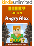 Diary of an Angry Alex: Book 7 [an unofficial Minecraft book]