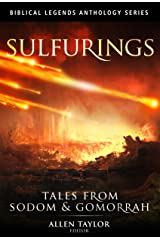 Sulfurings: Tales from Sodom & Gomorrah (Biblical Legends Anthology Series Book 2) (English Edition) Format Kindle