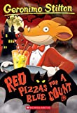 Red Pizzas for a Blue Count: 07 (Geronimo Stilton)