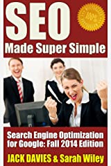 SEO Made Super Simple - Search Engine Optimization for Google: SEO for 2014 and Beyond (Super Simple Series Book 2) Kindle Edition