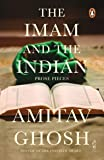The Imam and the Indian: Prose Pieces