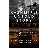 Kashmir's Untold Story (Revised and Updated): Declassified