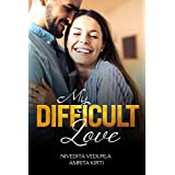 My Difficult Love: Happily Ever After Sensuous Romance (1)