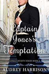 Captain Jones's Temptation - A Regency Romance (The Lonely Hearts Series Book 3) Kindle Edition