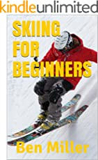 SKIING FOR BEGINNERS: ULTIMATE GUIDE FOR LEARNING HOW TO SKI. Skiing without fear. Guaranteed to help your ski technique. Skiing for beginners to overcome your fear.