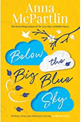 Below the Big Blue Sky: From the bestselling author of The Last Days of Rabbit Hayes Kindle Edition