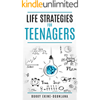 Life Strategies for Parenting Teenagers: Positive Parenting, Tips and Understanding Teens for Better Communication and a…