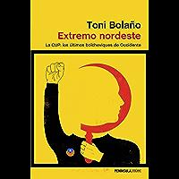 Extremo nordeste: La CUP: los últimos bolcheviques de Occidente (ATALAYA) (Spanish Edition)