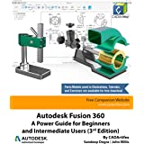 Autodesk Fusion 360: A Power Guide for Beginners and Intermediate Users (3rd Edition): April 2020 (English Edition)