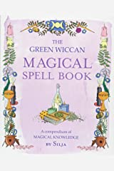 The Green Wiccan Magical Spell Book: A compendium of magical knowledge Taschenbuch