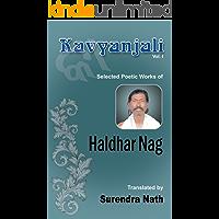 Kavyanjali Vol. I: Selected Poetic Works of Haldhar Nag. Translated by Surendra Nath