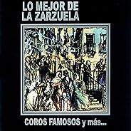 Lo Mejor de la Zarzuela - Coros Famosos y Mas...