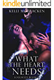 What the Heart Needs: An Elemental Romance (Soulmate Series Book 2) (English Edition)