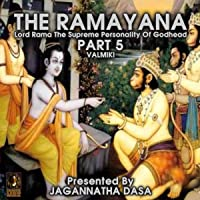 The Ramayana Lord Rama the Supreme Personality of Godhead - Part 5