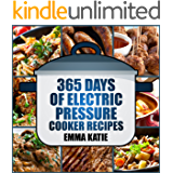365 Days of Electric Pressure Cooker Recipes: A Pressure Cooker Cookbook with Over 365 Recipes for Beginners Slow Cooker…
