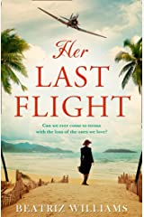 Her Last Flight: the most gripping and heartwrenching historical adventure story of 2020! Kindle Edition
