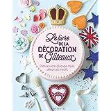 Le livre de la décoration de gâteaux: Pâte à sucre, glaçage royal, décors et motifs.