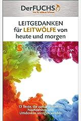 LEITGEDANKEN für LEITWÖLFE von heute und morgen: S wie Sinn: 13 Texte, die zum Vordenken, Nachdenken und Umdenken anregen Kindle Ausgabe