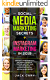 Social Media Marketing Secrets + Instagram Marketing in 2019: Strategy 2 Manuscripts in 1, Instagram, Facebook, Youtube and Twitter in 2019 and Beyond ... SEO, Become an Influencer (English Edition)