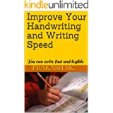 Improve Your Handwriting and Writing Speed: You can write fast and legible