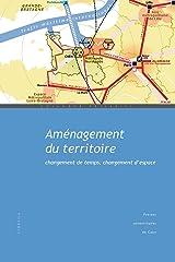 Aménagement du territoire: Changement de temps, changement d'espace (Colloques de Cerisy) Format Kindle