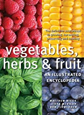 Vegetables, Herbs & Fruit: An Illustrated Encyclopedia