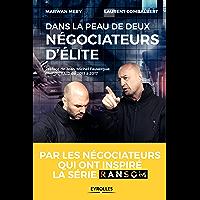 Dans la peau de deux négociateurs d'élite: Par les négociateurs qui ont inspiré la série Ransom - Préface de Jean-Michel…