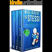 Migliorare sé stessi: 3 libri in 1 - Intelligenza emotiva per gestire le emozioni, Programmazione neurolinguistica (PNL) e Terapia cognitivo comportamentale (CBT) per rafforzare la personalità.