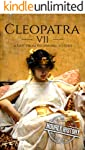 Cleopatra: A Life From Beginning to End (Biographies of Women in History Book 1)