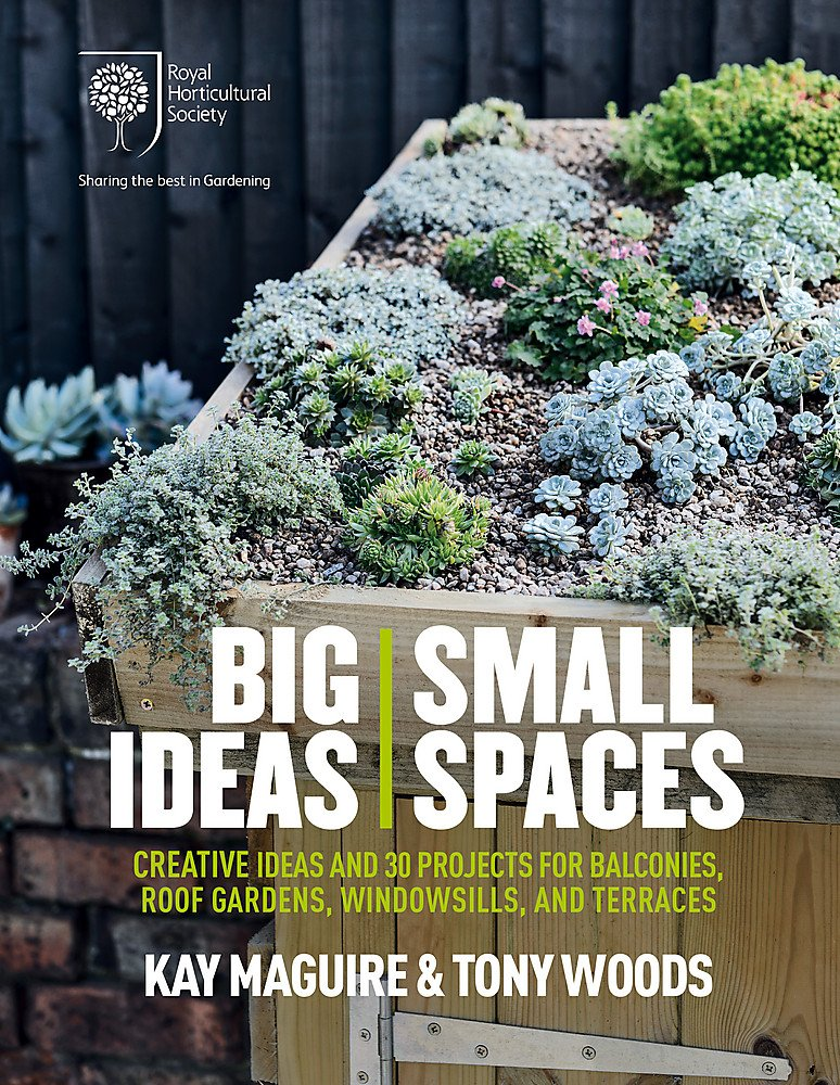 Read Ebooks Rhs Big Ideas Small Spaces Creative Ideas And 30 Projects For Balconies Roof Gardens Windowsills And Terraces By Kay Maguire Free Online Livresblanc Vousailleurs Fr
