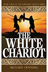 The White Chariot (Northern Crown Book 4) Kindle Edition