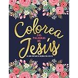 Colorea las palabras de Jesús: Un libro cristiano de colorear para adultos: Un libro religioso con 45 versículos de la Biblia